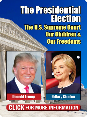 The Presidential Election - The U.S. Supreme Court, Our Children and Our Freedoms