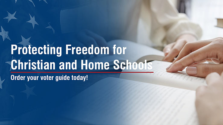 Protecting Freedom for Christian and Home Schools