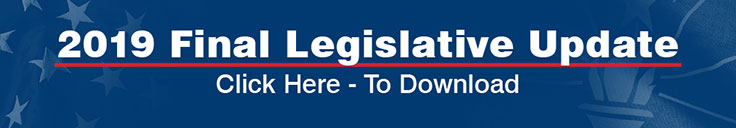 2019 Final Legislative Update - Click Here to Download